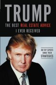 Trump: The Best Real Estate Advice I Ever Received, Donald Trump
