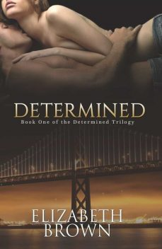 Determined (Determined Trilogy Book 1), Elizabeth Brown