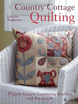 Country Cottage Quilting, Lynette Anderson