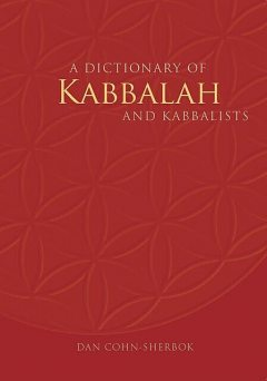 A Dictionary of Kabbalah and Kabbalists, Dan Cohn-Sherbok