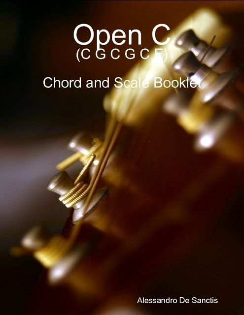 Open C (C G C G C E) – Chord and Scale Booklet, Alessandro De Sanctis