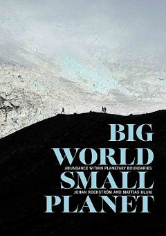 Big World, Small Planet, Johan Rockström, Mattias Klum