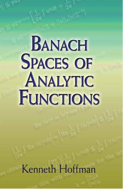 Banach Spaces of Analytic Functions, Kenneth Hoffman