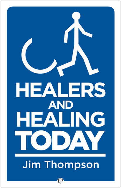 Healing and Healers Today, Jim Thompson