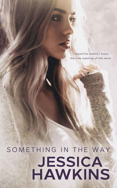 Something in the Way, Jessica Hawkins