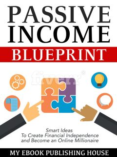 Passive Income Blueprint, My Ebook Publishing House