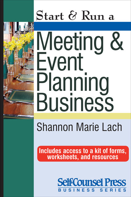 Start & Run a Meeting and Event Planning Business, Shannon Marie Lach