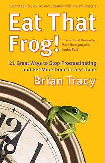 Eat That Frog!, Brain Tracy