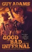 Good, The Bad and The Infernal, Guy Adams