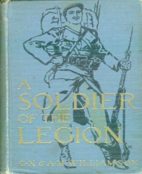 A Soldier of the Legion, C.N.Williamson