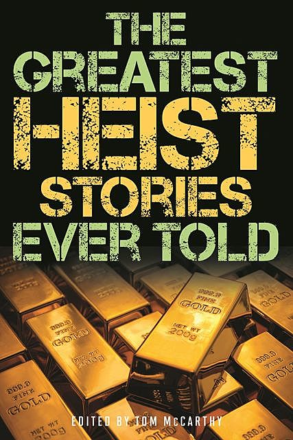 The Greatest Heist Stories Ever Told, Tom McCarthy