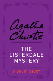 The Listerdale Mystery, Agatha Christie