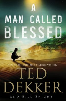A Man Called Blessed, Ted Dekker, Bill Bright