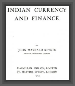 Indian Currency and Finance, John Maynard Keynes