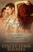 Falling For the Other Brother, Stacey Lynn Rhodes