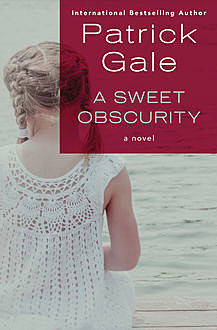 A Sweet Obscurity, Patrick Gale
