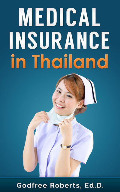 Medical Insurance in Thailand, Godfree Roberts