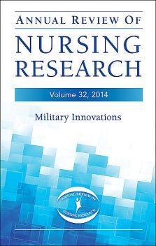 Annual Review of Nursing Research, Volume 32, 2014, FNP, RN, FAAN, FAANP, GNP, Christine E. Kasper, CAPT U.S. Navy, FACSM Watts, Patricia Watts Kelley
