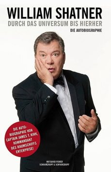 William Shatner. Durch das Universum bis hierher, David Fisher, William Shatner