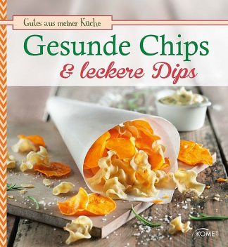 Gesunde Chips & leckere Dips, Bettina Snowdon