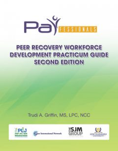 PARfessionals' Peer Navigator Workforce Development Practicum Guide, AR SJM Family Preservation Campus LLC, Parfessionals Peer Recovery Navigator Campus Inc