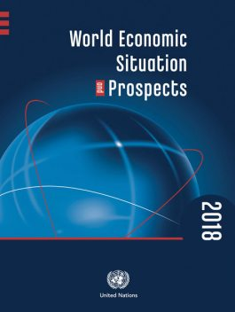 World Economic Situation and Prospects 2018, United Nations DESA