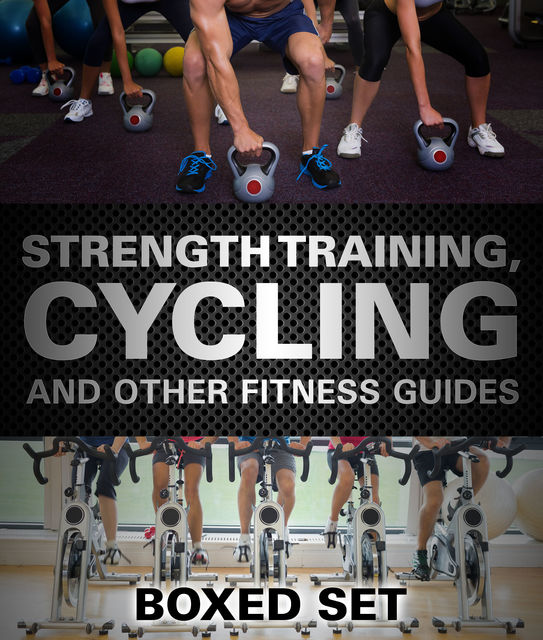 Strength Training, Cycling And Other Fitness Guides, Speedy Publishing
