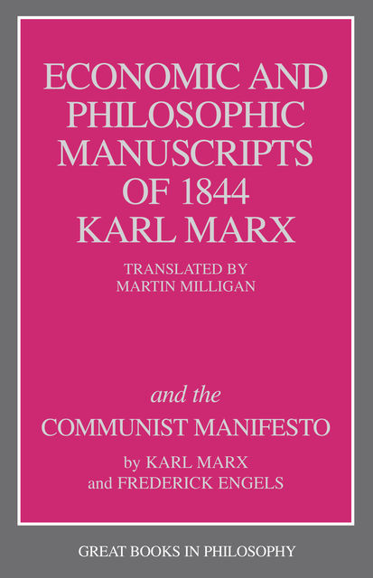 The Economic and Philosophic Manuscripts of 1844 and the Communist Manifesto, Karl Marx, Friedrich Engels
