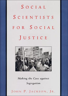 Social Scientists for Social Justice, John P. Jackson Jr.