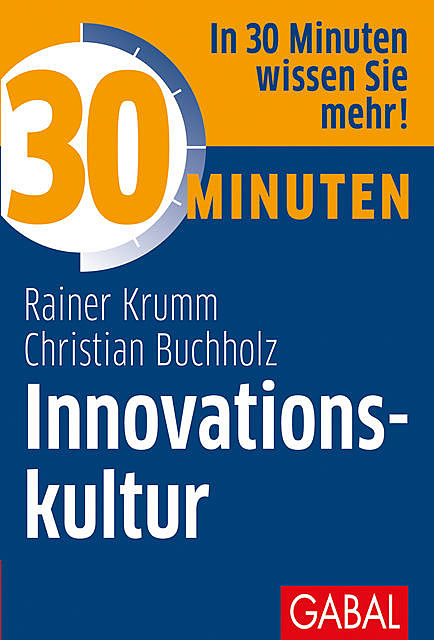 30 Minuten Innovationskultur, Rainer Krumm, Christian Buchholz