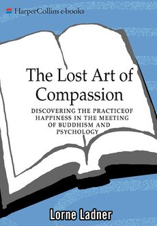 The Lost Art of Compassion, Lorne Ladner
