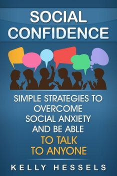 Social Confidence, Kelly Hessels