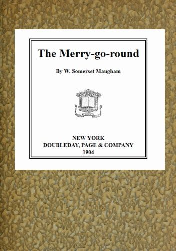 The Merry-go-round, William Somerset Maugham