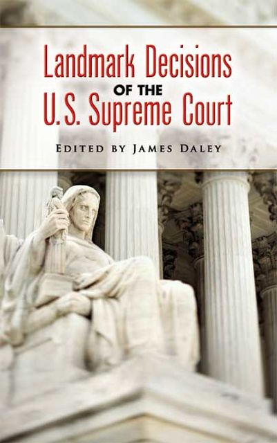Landmark Decisions of the U.S. Supreme Court, James Daley