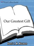 Our Greatest Gift, Henri Nouwen