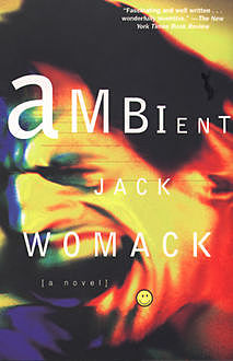 Ambient, Jack Womack