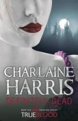 Definitely Dead, Charlaine Harris