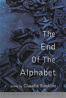 The End of the Alphabet, Claudia Rankine