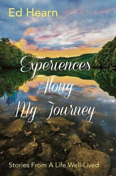 Experiences Along My Journey, Ed Hearn