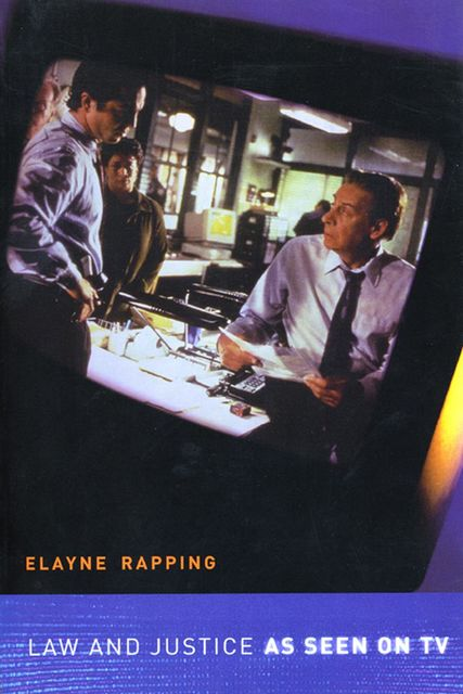 Law and Justice as Seen on TV, Elayne Rapping