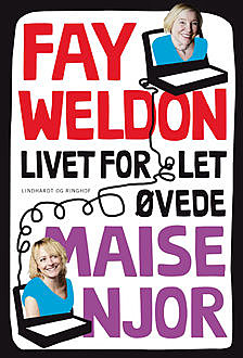 Livet for let øvede, Fay Weldon, Maise Njor