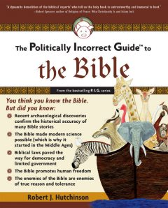 The Politically Incorrect Guide to the Bible, Robert Hutchinson