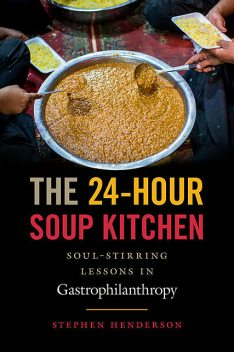 The 24-Hour Soup Kitchen, Stephen Henderson