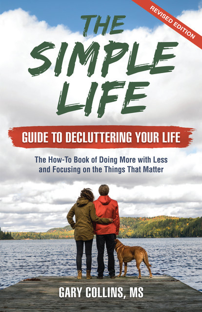 The Simple Life Guide to Decluttering Your Life, Gary Collins
