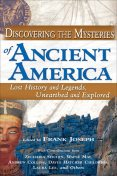 Discovering the Mysteries of Ancient America, Frank Joseph
