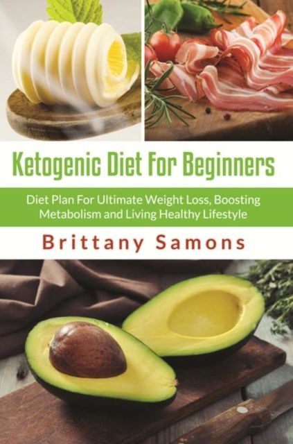 Ketogenic Diet For Beginners, Brittany Samons