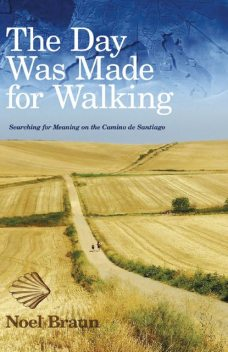 The Day Was Made for Walking, Noel Braun