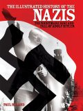 The Illustrated History of the Nazis, Paul Roland