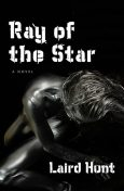 Ray of the Star, Laird Hunt
