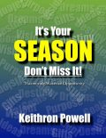 Its Your Season Don't Miss It!, Keithron Powell